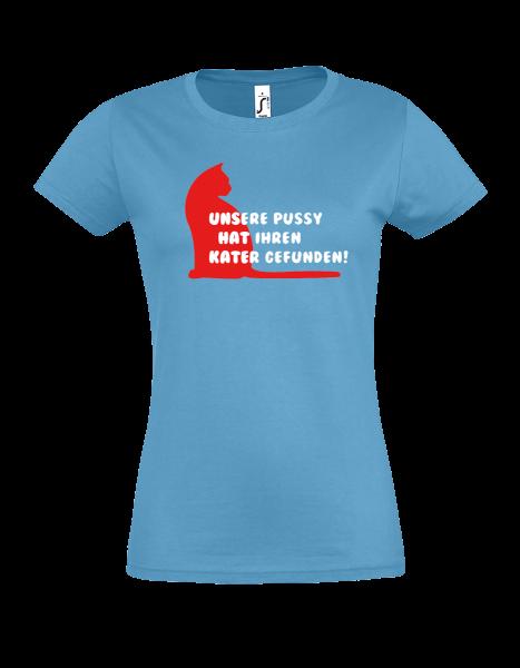 """T-Shirt """"Unsere Pussy hat Ihren Kater gefunden"""""""