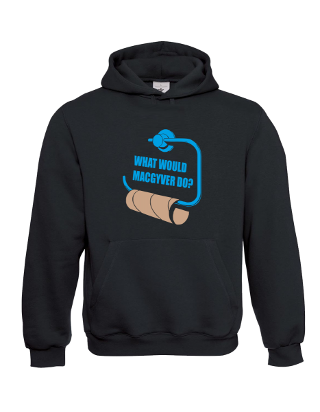 "Hoodie ""What would MacGyver do?"""