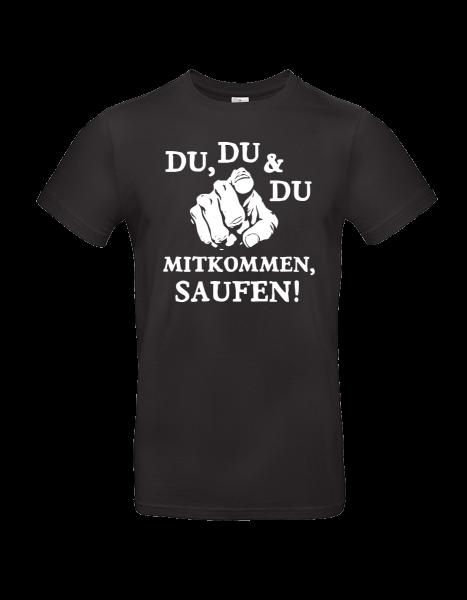 """T-Shirt """"Du, Du, Du - Mitkommen, Saufen"""""""